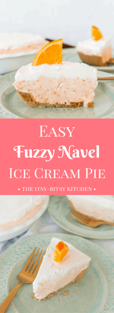 pinterest image for fuzzy navel ice cream pie with text overlay