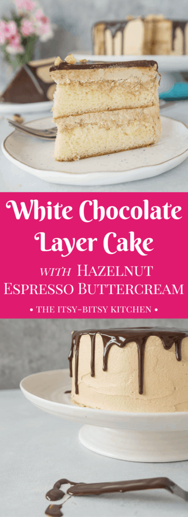 pinterest image for white chocolate layer cake with hazelnut espresso buttercream with text overlay