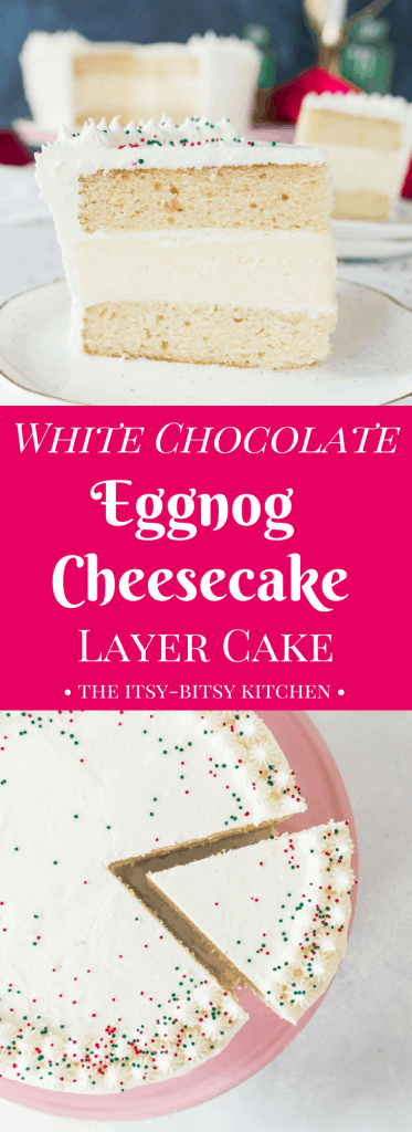 pinterest image for white chocolate eggnog cheesecake layer cake with text overlay