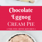 This no bake chocolate eggnog cream pie has a sweet and crunchy Oreo crust, a creamy eggnog custard layer, and a layer of sweet chocolate whipped cream. End your Christmas dinner in style! recipe via itsybitsykitchen.com #eggnog #Christmasdessert #creampie
