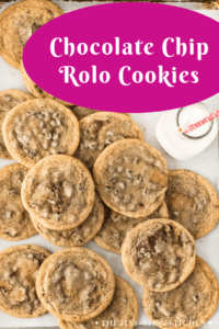 pinterest pic for chocolate chip rolo cookies